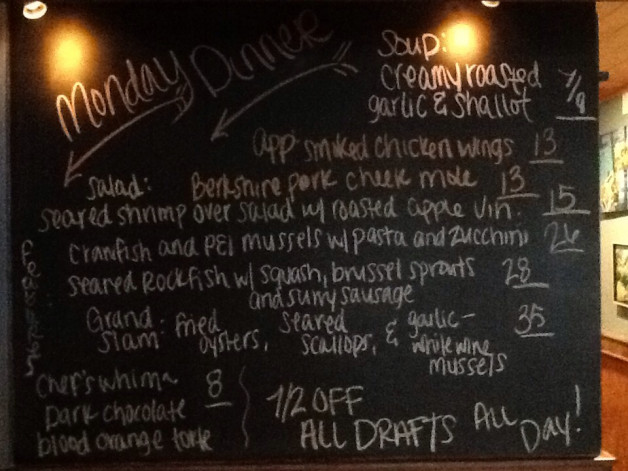 Monday Dinner Specials include Oyster Happy Hour from 4-6 and 1/2 Priced Drafts!