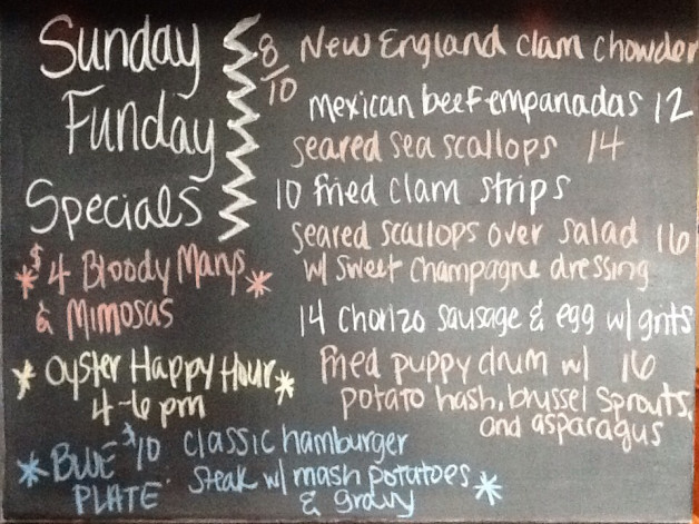 Sunday Specials include $4 Bloody Marys and Mimosas, 4-6pm Oyster Happy Hour and $10 Hamburger Steak Blue Plate!