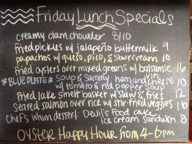 Fri. Lunch Specials feat. Buck A Shuck Oysters from 4-6p  &  Soup and Sammy $10 Blue Plate